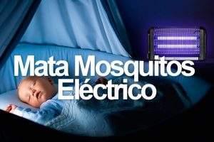 Mejores Mata Mosquitos Electrico