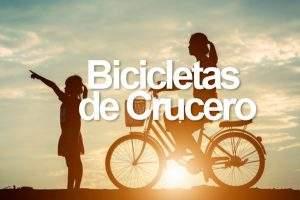 Bicicletas de Crucero